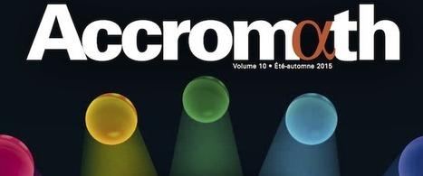 Accromath | Une revue produite par l'Institut des sciences mathématiques et le Centre de recherches mathématiques | Fil Info Ressources 1 | Scoop.it