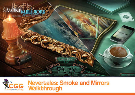 Nevertales: Smoke and Mirrors Walkthrough: From CasualGameGuides.com | Casual Game Walkthroughs | Scoop.it