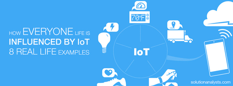 How Everyone Life is Influenced by IoT- 8 Real Life Examples | Web Development & eCommerce Solutions | Scoop.it