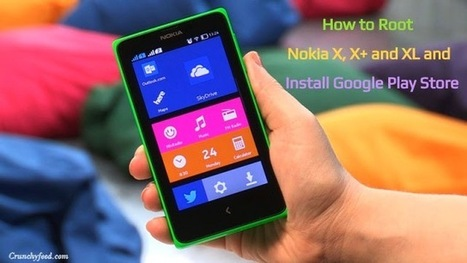 How to Root and Install Google Play Store on Nokia X, X+ and XL | CrunchyFeed | How to Guide | Scoop.it
