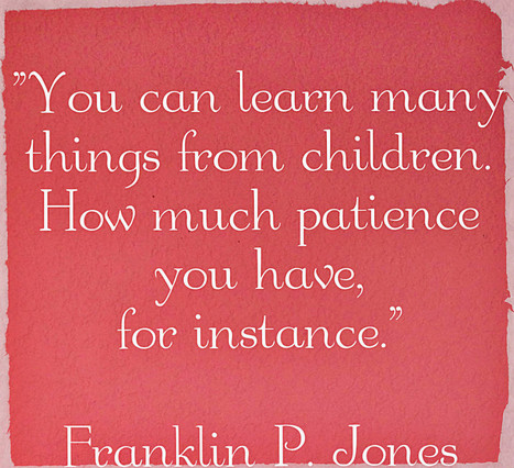 Parenting quote by Franklin P. Jones - Parents and kids | Parenting | Scoop.it