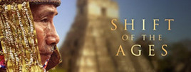 Watch Now - Shift of the Ages | Mayan Apocalypse | Scoop.it