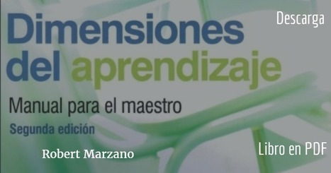 Dimensiones del aprendizaje (manual para el maestro) Robert Marzano | aLeXduv3 | Contenidos educativos digitales | Scoop.it