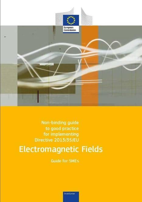 Guía no vinculante de buenas prácticas para la aplicación de la Directiva 2013/35/UE sobre - campos electromagéticos   Promoción de la salud en el trabajo   Scoop.it