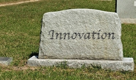 5 More Ways to Kill Innovation in Your Company | Qmed | Front End Innovation | Scoop.it