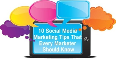 10 Social Media Marketing Tips That Every Marketer Should Know | Social-media | Scoop.it
