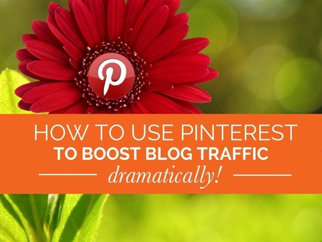 How to Use Pinterest to Boost Blog Traffic Dramatically | Public Relations & Social Media Insight | Scoop.it