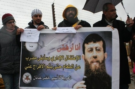 Call for Action: Palestinian prisoner on 50th day of hunger strike | Human Rights and the Will to be free | Scoop.it
