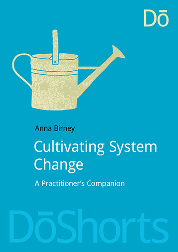 Cultivating System Change: A Practitioner's Companion | Culture Change | Scoop.it