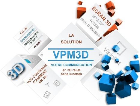 VPM3D, Affichage Dynamique 3D - Une innovation VisioPM | Prologue | Scoop.it