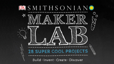 28 Super Cool Projects In Maker Lab For All Of Your Makers This Year! | Mackin TYSL | iPads, MakerEd and More  in Education | Scoop.it