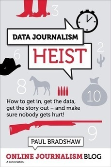 My next ebook: the Data Journalism Heist | Multimedia Journalism | Scoop.it