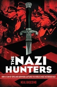 The Nazi Hunters: How a Team of Spies and Survivors Captured the World's Most Notorious Nazi by Neal Bascomb | Great Middle School Books | Scoop.it