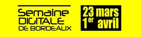 Semaine Digitale Bordeaux, c'est parti ! | Graphiste Webdesigner Bordeaux - Aurora Studio | From The Blog | Scoop.it