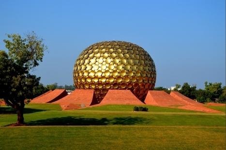 A Auroville, l'utopie fête ses 45 ans   Shabba's news   Scoop.it