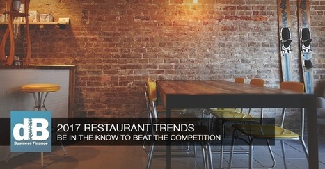 Restaurant Industry Trends to Prepare for in 2017 to Beat the Competition | Restaurant Marketing Ideas | Scoop.it