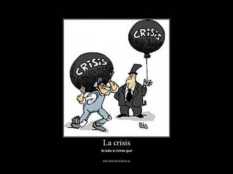 La crisis y sus diferencias...... | I didn't know it was impossible.. and I did it :-) - No sabia que era imposible.. y lo hice :-) | Scoop.it