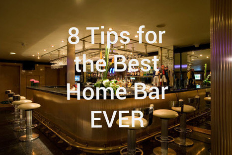 8 Tips for the Best Home Bar EVER | Best Home Bar Ever | For Home | Scoop.it