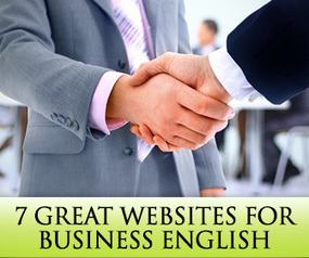 Make It Your Business: 7 Great Websites for Business English Students | Social Media 4 Education | Scoop.it