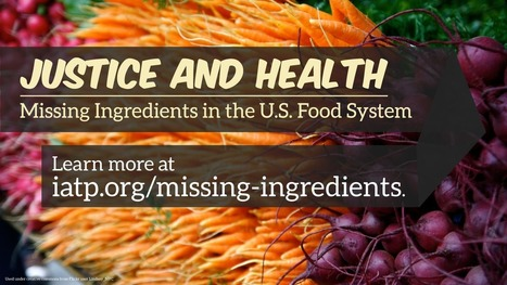 Justice and Health: Missing ingredients in the US food system | Food issues | Scoop.it