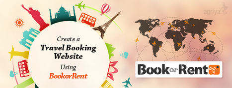 Create Travel Booking Website using BookorRent | BookOrRent - Booking Software, Rental Software - Agriya | Scoop.it