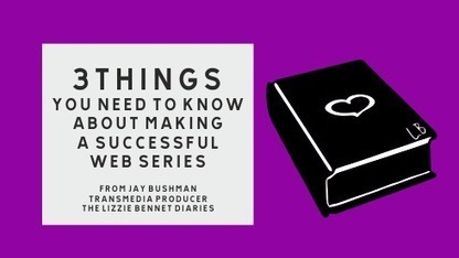 Jay Bushman: 3 keys to making a successful web series | Digital Cinema - Transmedia | Scoop.it