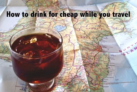 10 tips for saving money on booze when you travel | Traveling: 20s on the Road | Scoop.it