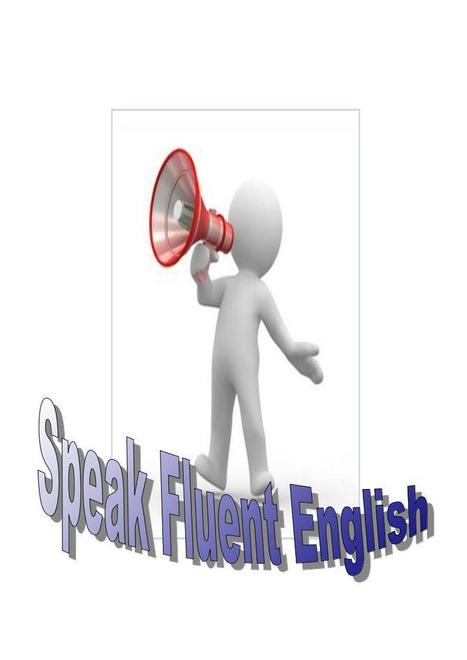 How to speak English fluently | English and TICs | Scoop.it