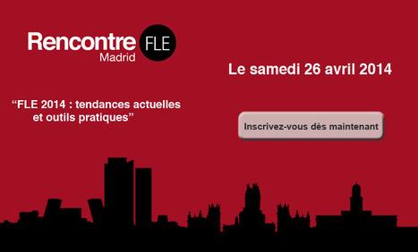Rencontre FLE Madrid le 26 avril 2014 | Editions Maison des Langues | Evènements FLE - professeurs de FLE | Scoop.it