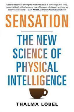 """Come i sensi influenzano i nostri comportamenti: 5 esempi di """"intelligenza fisica"""" nella vita quotidiana   Psicologia sistemica   Scoop.it"""