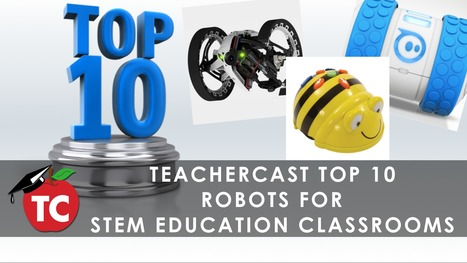 Top 10 Educational Robots to use in your STEM Classrooms by @SamPatue · TeacherCast Educational Broadcasting NetworkbySam Patterson | Classroom Technology Integration and Project Based Learning | Scoop.it