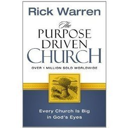 The Purpose Driven® Church: Growth Without Compromising Your Message and Mission | Church Health and Church Growth | Scoop.it