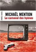 Du Noir Du Polar: Le carnaval des hyènes - Michaël Mention | Revue de web Ombres Noires | Scoop.it