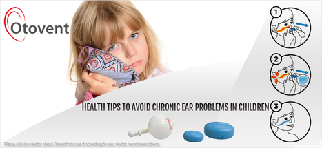 Tips To Avoid Chronic Ear Problems In Children | Glue ear treatment with otovent | Scoop.it