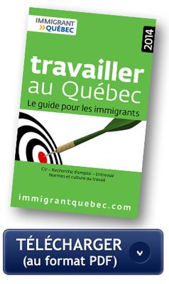 Immigration Quebec : Le guide Travailler au Québec édition 2014 en téléchargement gratuit- Immigrant Québec | Revue de presse culturelle - La France au Québec | Scoop.it
