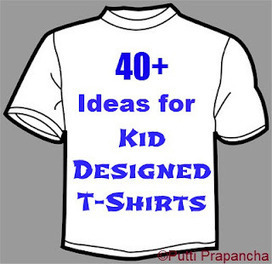 40+ Ideas for Kid designed T-Shirts | Learn through Play - pre-K | Scoop.it
