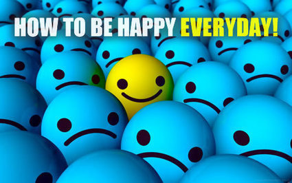 HOW TO BE HAPPY EVERYDAY | Culturational Chemistry™ | Scoop.it