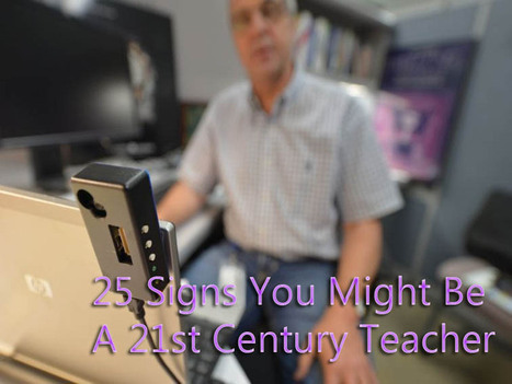 ASCD EDge - 25 Signs You Might Be A 21st Century Teacher | Personal Learning Network | Scoop.it