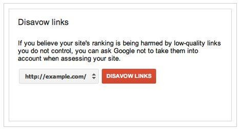Google Webmaster Tools: how to disavow links with a new tool | Smart Media Tips | Scoop.it