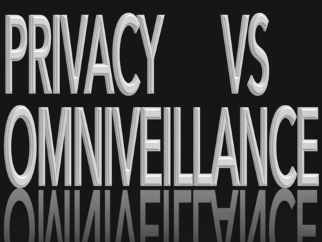 Privacy vs Omniveillance | The Transparent Society | Scoop.it