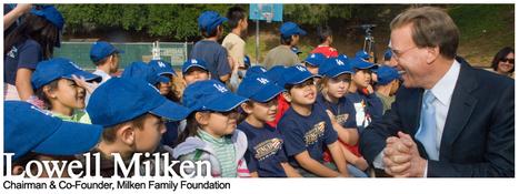 Milken Family Foundation - Lowell Milken, Chairman and Co-Founder | TAP | Scoop.it