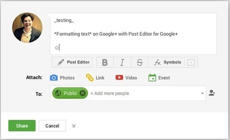 Want to format your Google+ posts like the pros? Try this extension | Digital Brand Marketing | Scoop.it