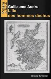 L'île des hommes déchus de Guillaume Audru | Du fil à retordre polar blog | Polar, Thriller, Roman policier | Scoop.it