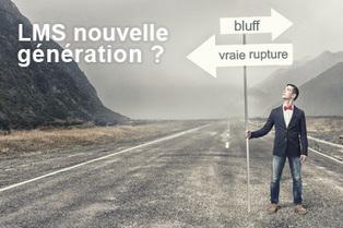 LMS nouvelle génération, vraie rupture ou bluff ? | Ressources pour le eLearning | Scoop.it
