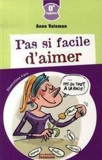 Livre - Pas si facile d'aimer.... - Anne Vaisman | Les nouveautés du CDI | Scoop.it