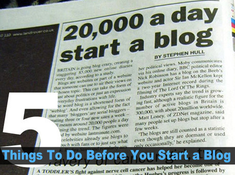5 Things To Do Before You Start a Blog | Social Media Useful Info | Scoop.it