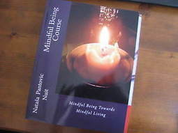 Mindful Being towards Mindful Living Course by Natasa Pantovic Nuit   Power of Mind & Mindfulness   Scoop.it