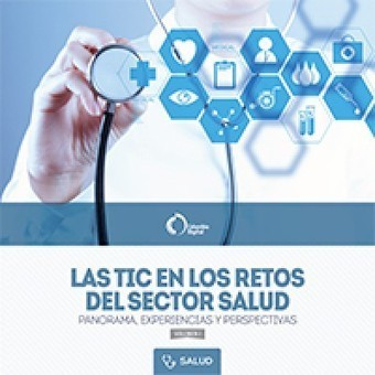 'Las TIC en los retos del sector salud' | Las TIC en Ciencias de la Salud | Scoop.it