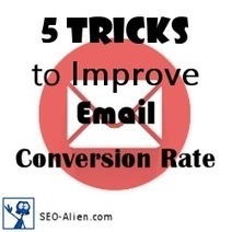 5 Tricks to Improve Email Conversion Rate | Allround Social Media Marketing | Scoop.it