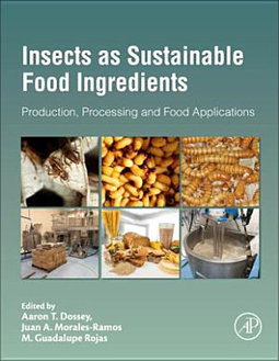 Insects as Sustainable Food Ingredients: Production, Processing and Food Applications | Entomophagy: Edible Insects and the Future of Food | Scoop.it